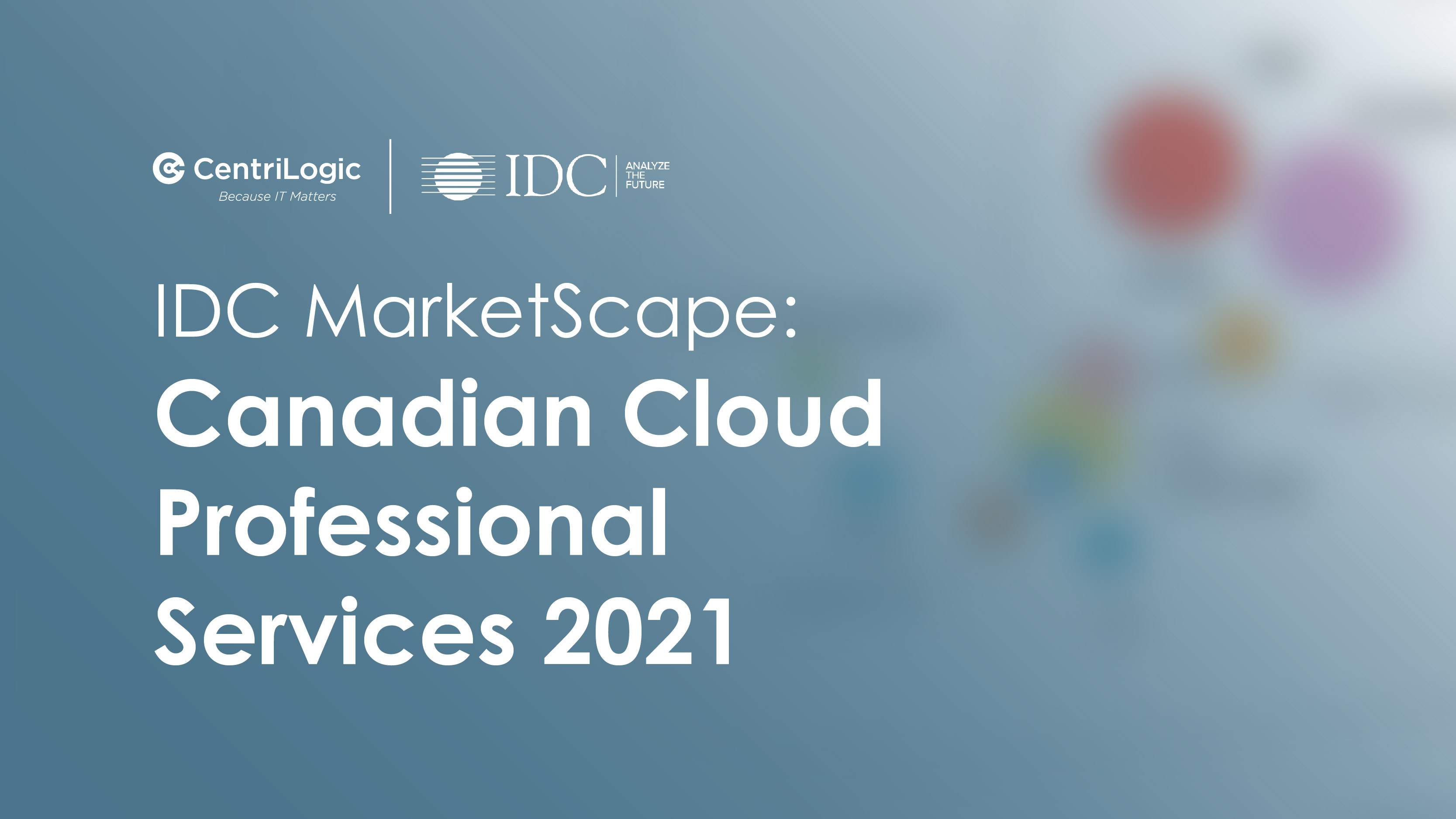 IDC MarketScape: Canadian Cloud Professional Services 2021 Report